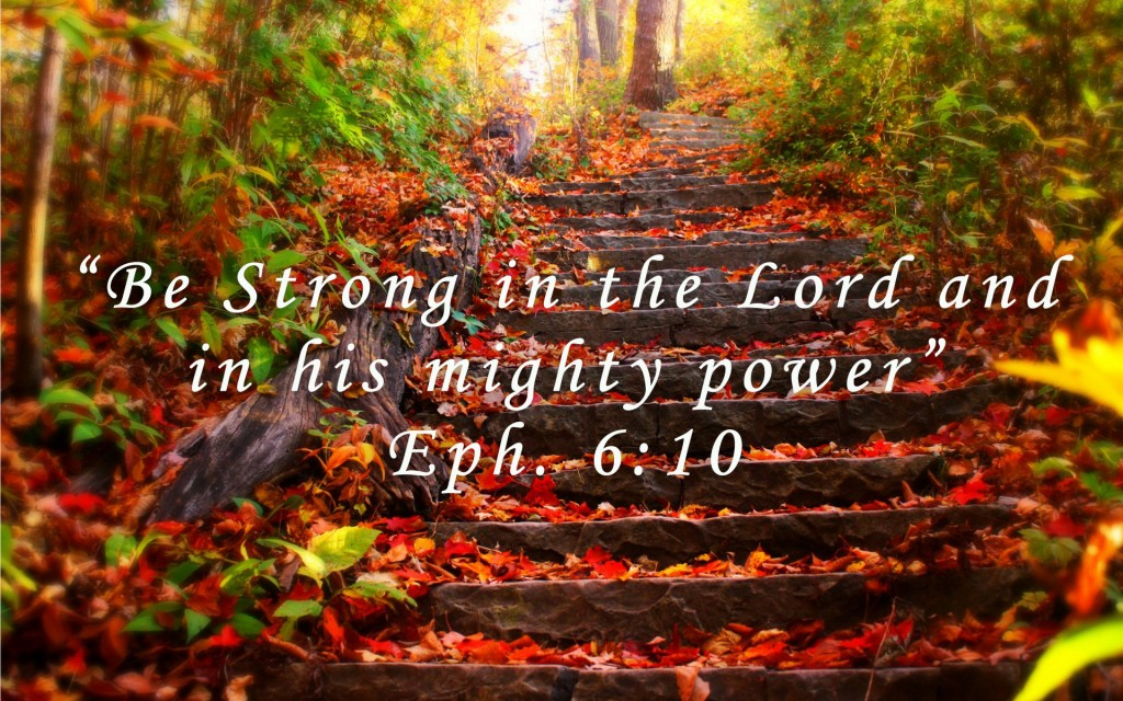 Be Strong in the Lord and in his mighty power
